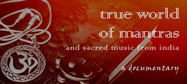 Mantra Movie : true practice of sacred music from India and mantra
