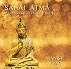 Sahaj Atma, music that illuminate the soul by Manish Vyas