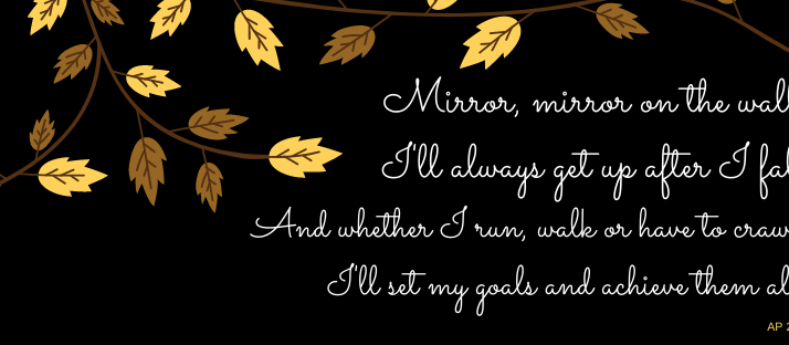 Mirror, mirror on the wall, I'll always