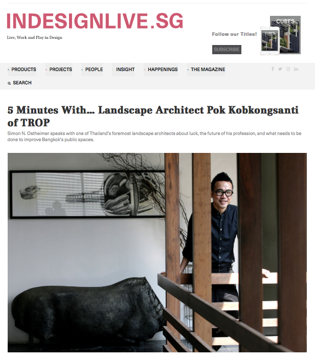 Indesignlive.sg: 5 Minutes With... Landscape Architect Pok Kobkongsanti of TROP