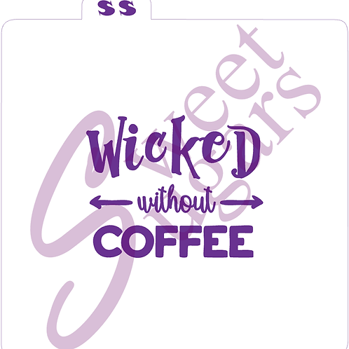 (WS) Wicked Without Coffee Silkscreen Stencil
