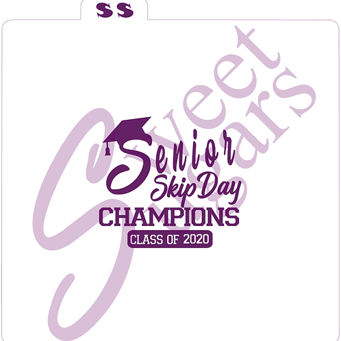 Senior Skip Day Champions Class of 2020 Silkscreen Stencil
