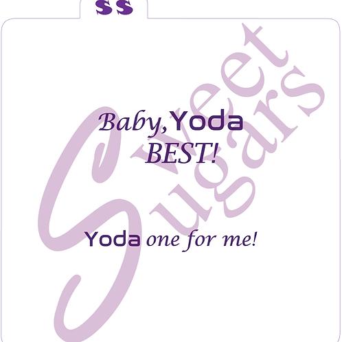 Baby Yoda Best, Yoda one for me Silkscreen Stencil