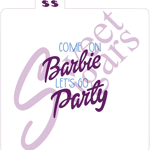 Come On Barbie Let's Go Party 2 Part Silkscreen Stencil