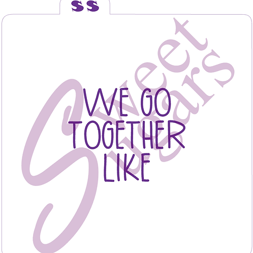 (WS) We Go Together Like Silkscreen Stencil