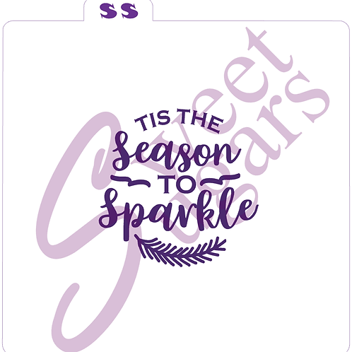 Tis the Season to Sparkle Silkscreen Stencil