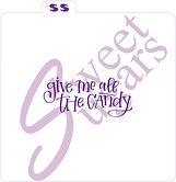 """(WS) """"give me all the candy"""" Silkscreen Stencil"""