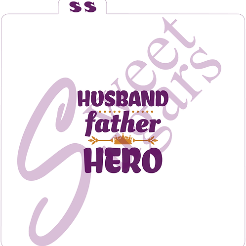 Husband Father, Hero Silkscreen Stencil - Available as a single or 2 part