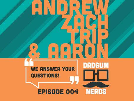 Dadgum Nerds | Episode 004 - Recap