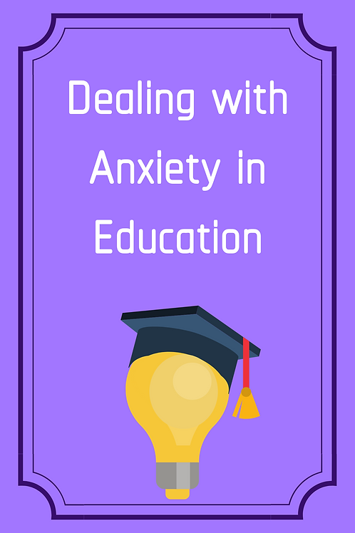 Dealing With Anxiety In Education