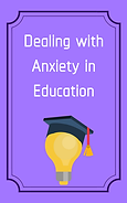 Dealing with Anxiety in Education.png