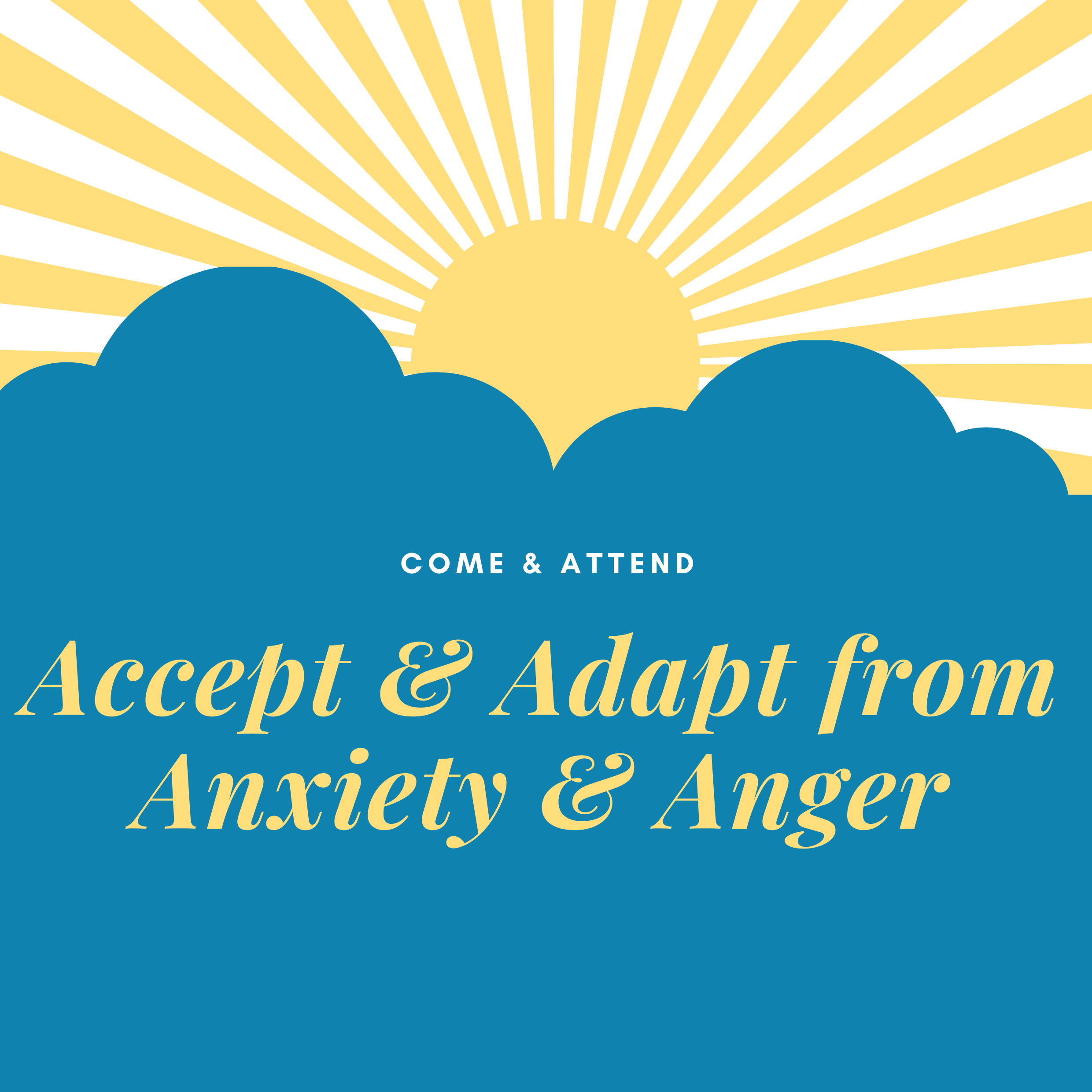 Accept & Adapt from Anxiety & Anger