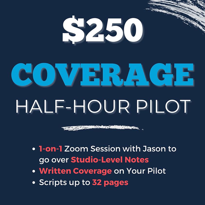 COVERAGE: HALF-HOUR PILOT