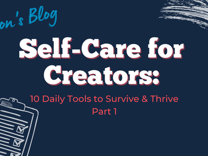 SELF-CARE FOR CREATORS Part 1: