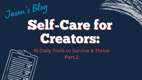 SELF-CARE FOR CREATORS Part 2:
