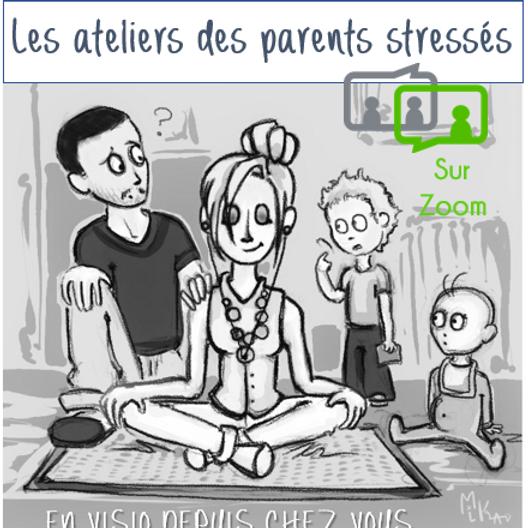 Les ateliers des parents stressés en ligne