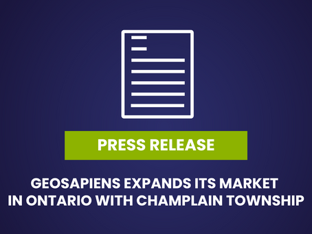 GEOSAPIENS EXPANDS ITS MARKET IN ONTARIO WITH CHAMPLAIN TOWNSHIP