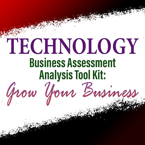 Technology: Business Assessment Analysis Tool Kit To Grow Your Business