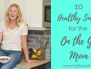 10 Healthy Snacks for the On-the Go Mom