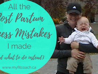 All the Post Partum Fitness Mistakes I Made (and what to do instead)