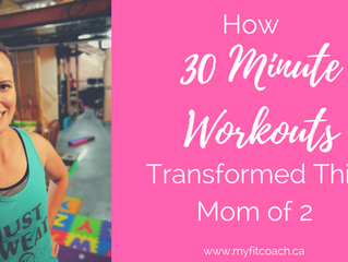 How 30 Minute Workouts Transformed this Mom of 2