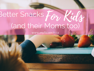 Better Snacks for kids AND their Moms too (bonus recipe included)