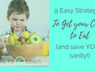9 Easy strategies to get your child to eat AND save your sanity