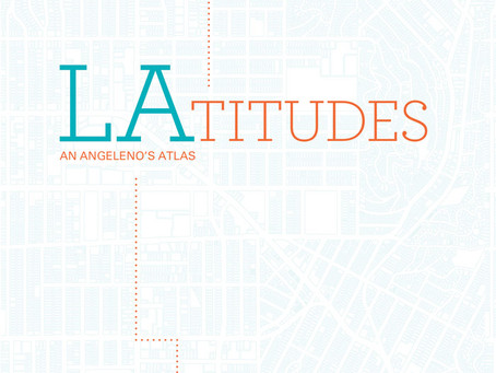 LAttitudes: An Angeleno's Atlas