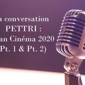 LA CONVERSATION PETTRI : BILAN CINÉMA 2020 (Pt. 1 & Pt. 2)