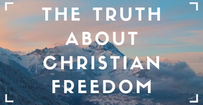 The Truth About Christian Freedom