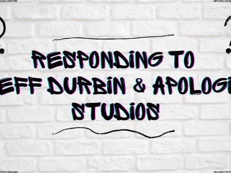 Responding to Jeff Durbin & Apologia Church