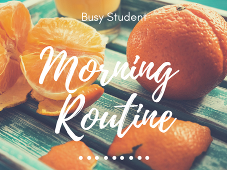 Morning Routine for a Busy Student