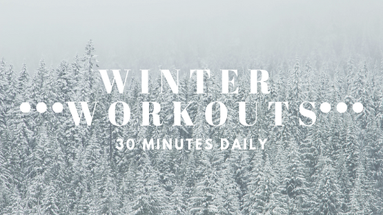 30 Minute Workouts to Stay in Shape this Winter