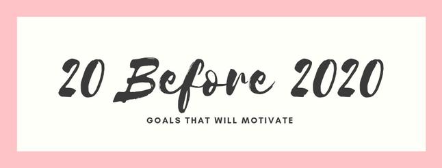 20 Goals Before 2020