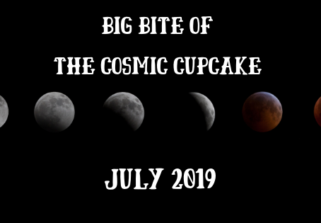 Big Bite of the Cosmic Cupcake- July