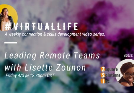 #VirtualLife Session Notes | Featuring Lisette Zounon