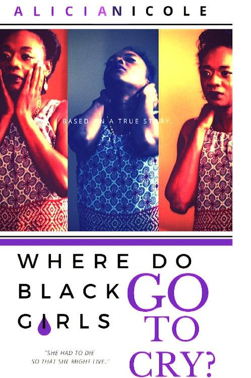 """""""Where Do Black Girls Go To Cry"""""""