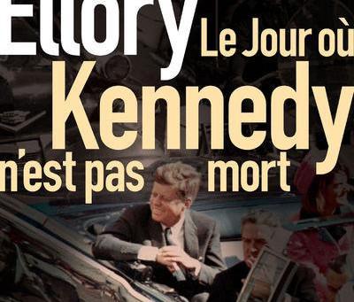 Le jour où Kennedy n'est pas mort - R. J. Ellory