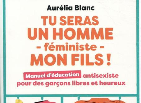 Tu seras un homme féministe mon fils ! - Aurélia Blanc