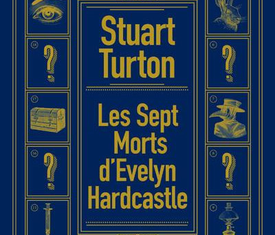 Les sept morts d'Evelyn Hardcastle - Stuart Turton