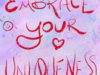 Embrace your uniqueness!