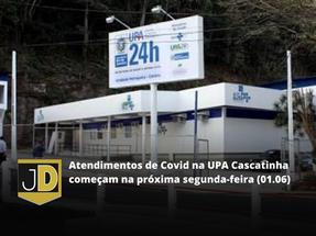 Atendimentos de Covid na UPA Cascatinha começam na próxima segunda-feira 01.06