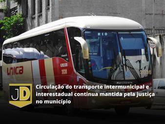 Proibição de circulação do transporte intermunicipal e interestadual continua mantida pela justiça n