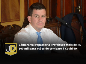 Câmara Municipal vai repassar à Prefeitura mais de R$ 500 mil para ações de combate à Covid-19