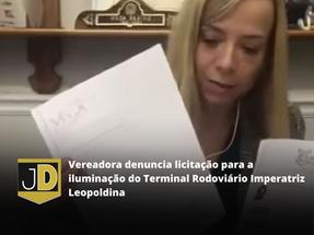 Vereadora denuncia licitação para a iluminação do Terminal Rodoviário Imperatriz Leopoldina