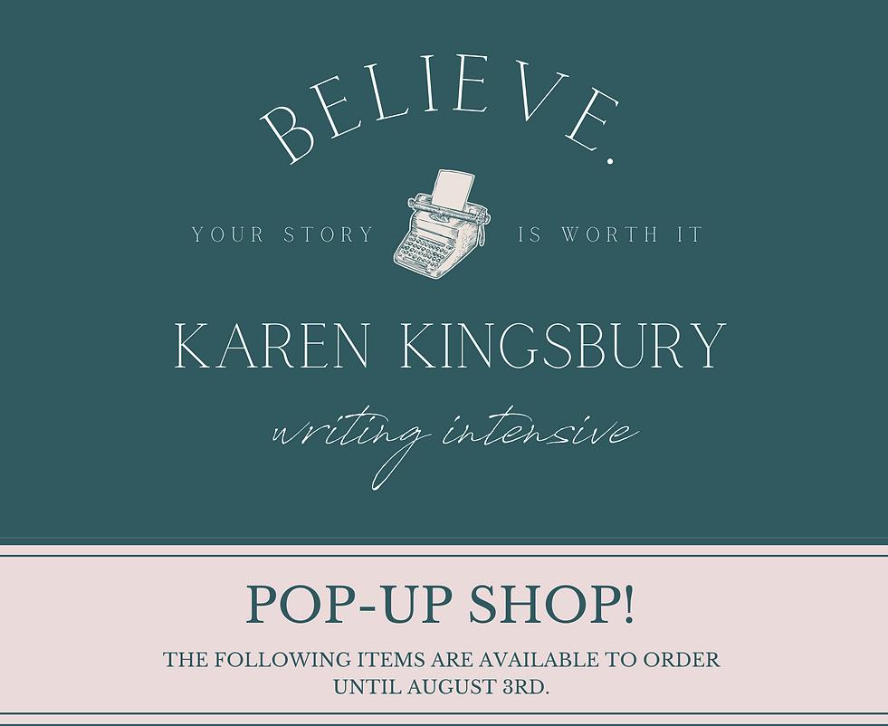 Copy of BELIEVE - Karen Kingsbury Writing Intensive (8).png