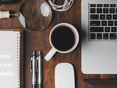 7 dicas práticas para aumentar sua produtividade