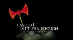 Far out Isn't Far Enough - Documentary