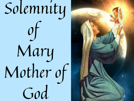 A Reflection on the Solemnity of Mary Mother of God