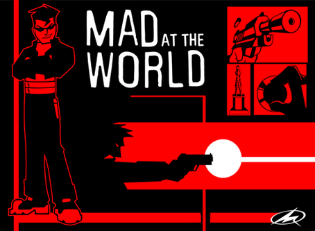 Reckless Life: Mad at the World (part 1)